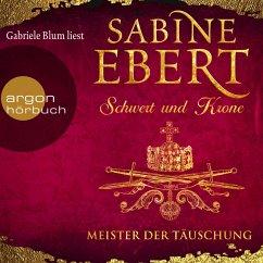 Meister der Täuschung / Schwert und Krone Bd.1 (MP3-Download) - Ebert, Sabine