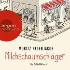 Milchschaumschläger (Gekürzte Lesung) (MP3-Download)