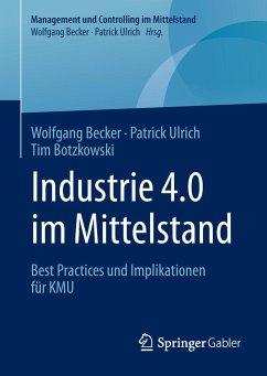 Industrie 4.0 im Mittelstand - Becker, Wolfgang; Ulrich, Patrick; Botzkowski, Tim