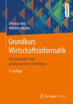 Grundkurs Wirtschaftsinformatik - Abts, Dietmar; Mülder, Wilhelm