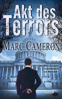 Akt des Terrors (eBook, ePUB) - Cameron, Marc