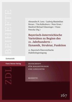 Bayerisch-österreichische Varietäten zu Beginn des 21. Jahrhunderts - Dynamik, Struktur, Funktion (eBook, PDF)