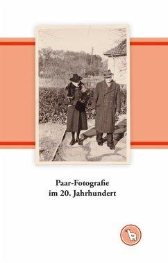 Paar-Fotografie im 20. Jahrhundert - Dröge, Kurt