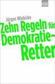 Zehn Regeln für Demokratie-Retter (eBook, ePUB)