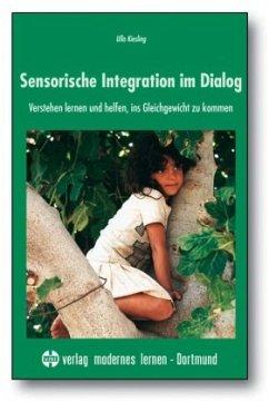 Sensorische Integration im Dialog - Kiesling, Ulla