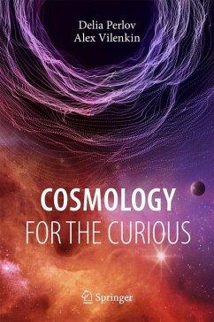 Cosmology for the Curious - Perlov, Delia;Vilenkin, Alex