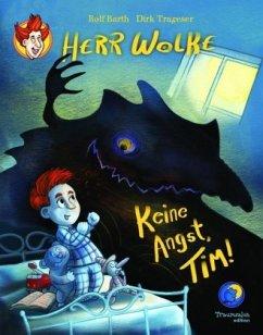 Herr Wolke - Keine Angst, Tim! - Barth, Rolf; Trageser, Dirk