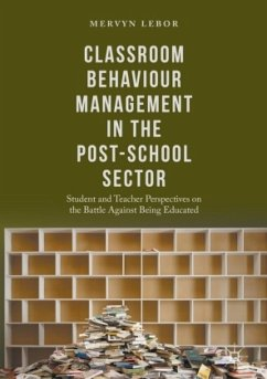 Classroom Behaviour Management in the Post-School Sector - Lebor, Mervyn