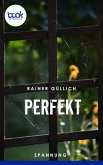 Perfekt (Kurzgeschichte, Humor) (eBook, ePUB)