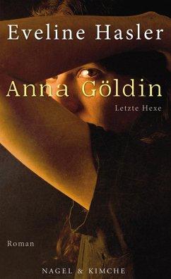 Anna Göldin. Letzte Hexe (eBook, ePUB) - Hasler, Eveline