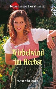 Wirbelwind im Herbst (eBook, ePUB) - Forstmaier, Rosemarie
