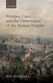 Pompey, Cato, and the Governance of the Roman Empire (eBook, ePUB)