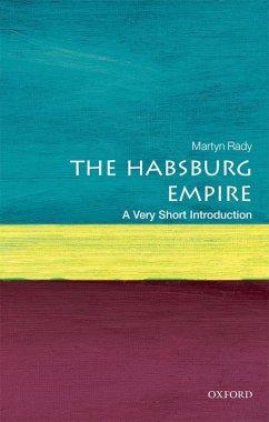 The Habsburg Empire: A Very Short Introduction (eBook, ePUB) - Rady, Martyn