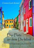 Der Platz an dem Du lebst (eBook, ePUB)