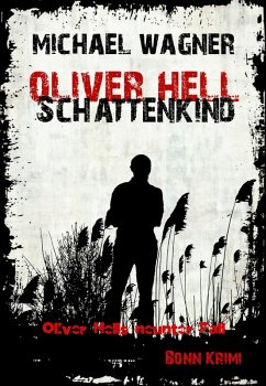 Schattenkind / Oliver Hell Bd.9 (eBook, ePUB) - Wagner, Michael