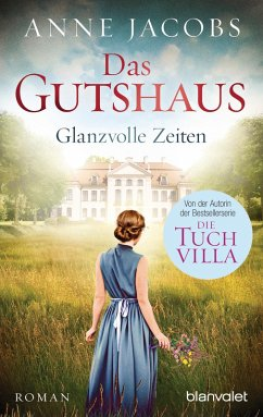 Glanzvolle Zeiten / Das Gutshaus Bd.1 (eBook, ePUB) - Jacobs, Anne