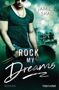 Rock my Dreams / The last ones to know Bd.4 (eBook, ePUB) - Shaw, Jamie