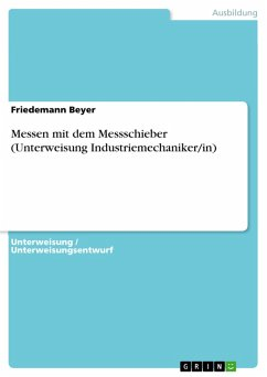 Messen mit dem Messschieber (Unterweisung Industriemechaniker/in) (eBook, PDF)