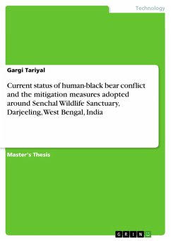Current status of human-black bear conflict and the mitigation measures adopted around Senchal Wildlife Sanctuary, Darjeeling, West Bengal, India (eBook, PDF)