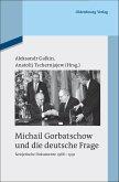 Michail Gorbatschow und die deutsche Frage (eBook, PDF)