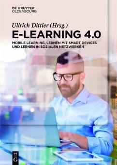 E-Learning 4.0 (eBook, PDF) - Dittler, Ullrich