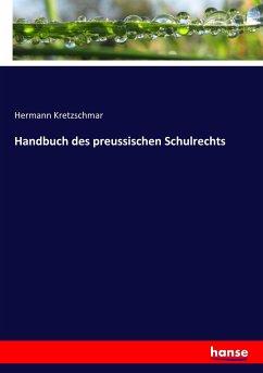 Handbuch des preussischen Schulrechts