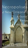 Necropolises of New Orleans I: Cemeteries as Cultural Markers