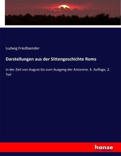 9783743663787 - Friedlaender, Ludwig: Darstellungen aus der Sittengeschichte Roms - كتاب