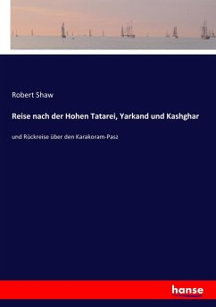 Reise nach der Hohen Tatarei, Yarkand und Kashghar - Shaw, Robert