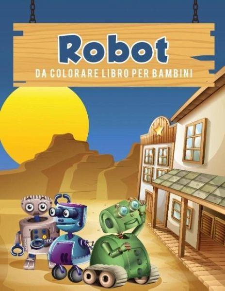 Robot Da Colorare Libro Per Bambini Von Young Scholar Portofrei Bei Bucher De Bestellen