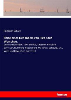 Reise eines Liefländers von Riga nach Warschau, - Schulz, Friedrich