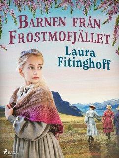 9789176390337 - Fitinghoff, Laura: Barnen från Frostmofjället (eBook, ePUB) - Bok