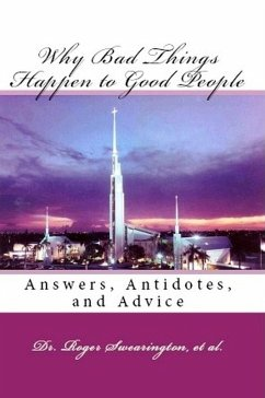 Why Bad Things Happen to Good People Answers, Antidotes, and Advice (eBook, ePUB)