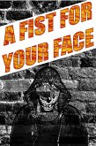 A Fist For Your Face: The Collected Bleeding Skull (Victim City Stories) (eBook, ePUB)
