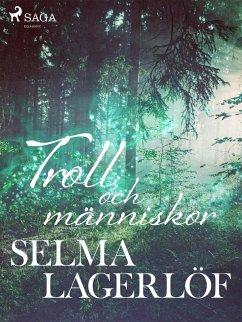 9789176391068 - Lagerlöf, Selma: Troll och människor (eBook, ePUB) - Bok