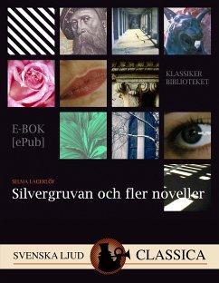 9789176390986 - Lagerlöf, Selma: Silvergruvan och fler noveller (eBook, ePUB) - Bok