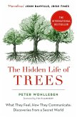 The Hidden Life of Trees: The International Bestseller - What They Feel, How They Communicate (eBook, ePUB)