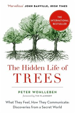 The Hidden Life of Trees: What They Feel, How They Communicate (eBook, ePUB) - Wohlleben, Peter