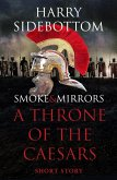 Smoke & Mirrors (A Short Story): A Throne of the Caesars Story (eBook, ePUB)