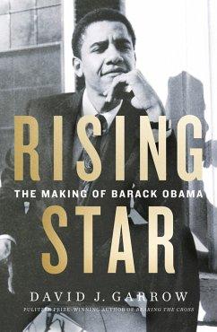 Rising Star: The Making of Barack Obama (eBook, ePUB) - Garrow, David J.