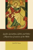 Lucifer, Leviathan, Lilith, and other Mysterious Creatures of the Bible (eBook, ePUB)