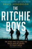 The Ritchie Boys: The Jews Who Escaped the Nazis and Returned to Fight Hitler (eBook, ePUB)