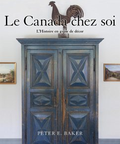 Le Canada chez soi (eBook, ePUB) - Baker, Peter E.