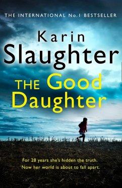 The Good Daughter (eBook, ePUB) - Slaughter, Karin