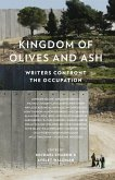 Kingdom of Olives and Ash: Writers Confront the Occupation (eBook, ePUB)