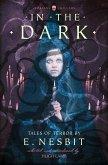 In the Dark: Tales of Terror by E. Nesbit (Collins Chillers) (eBook, ePUB)