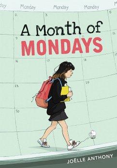 A Month of Mondays (eBook, ePUB) - Anthony, Joëlle