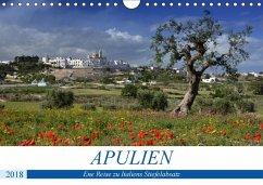 Apulien - Eine Reise zu Italiens Stiefelabsatz (Wandkalender 2018 DIN A4 quer)