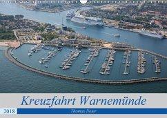 Kreuzfahrt Warnemünde (Wandkalender 2018 DIN A3...