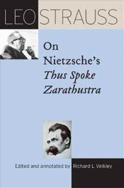 Leo Strauss on Nietzsche's Thus Spoke Zarathustra - Strauss, Leo